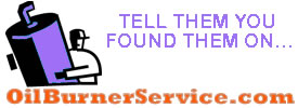Tell them you were referred by Oil Burner Service and get $5 off!